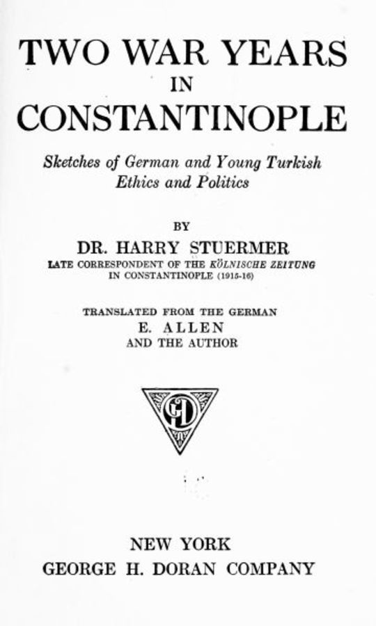 Two War Years in Constantinople Sketches of German and Young Turkish Ethics and Politics
