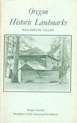 Oregon Historical Landmarks: Willamette Valley
