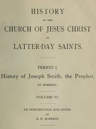 History of the Church of Jesus Christ of Latter-day Saints, Volume 6