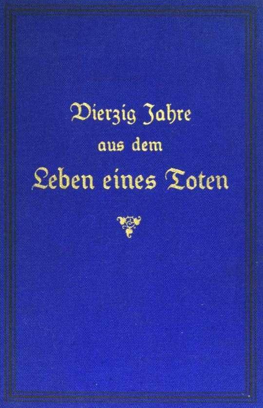 Vierzig Jahre aus dem Leben eines Toten. Band 2 Hinterlassene Papiere eines französisch-deutschen Offiziers