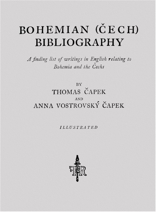 Bohemian (Cech) Bibliography A finding list of writings in English relating to Bohemia and the Cechs