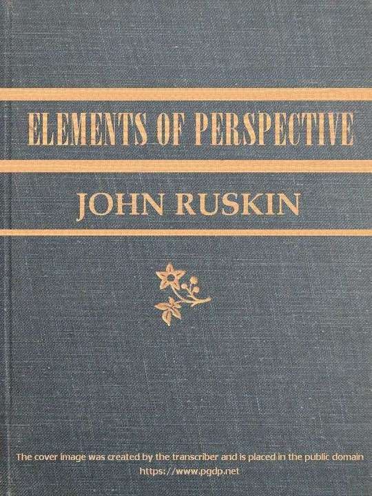 The Elements of Perspective arranged for the use of schools and intended to be read in connection with the first three books of Euclid
