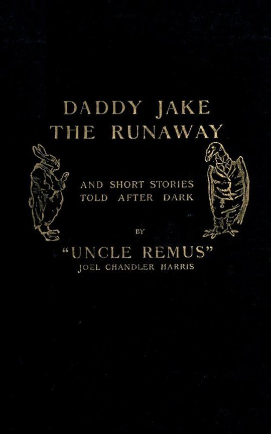 Daddy Jake the Runaway, and Short Stories Told after Dark