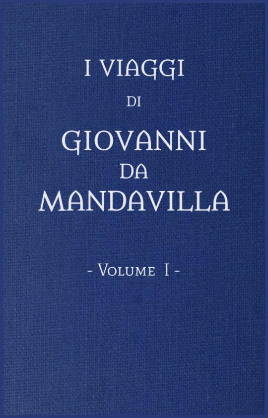 I viaggi di Gio. da Mandavilla, vol. 1