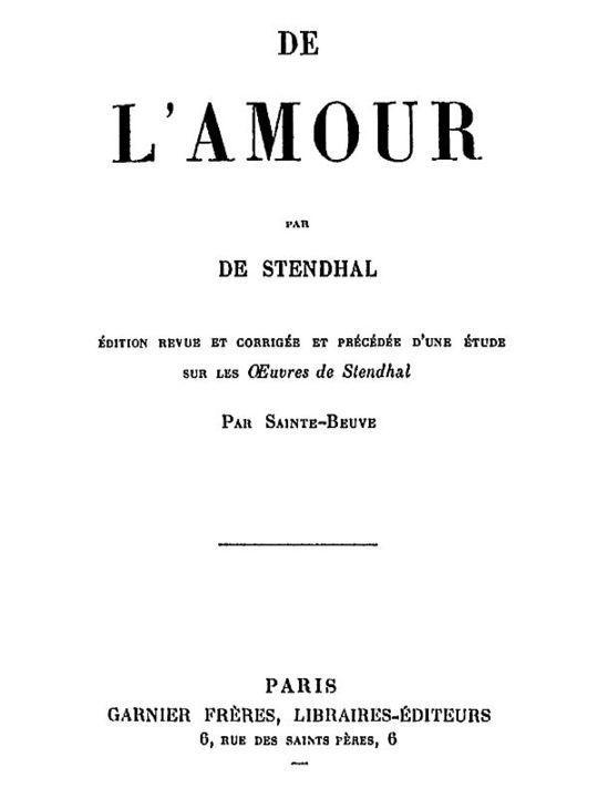 De l'Amour Édition revue et corrigée et précédée d'une étude sur les œuvres de Stendhal par Sainte-Beuve