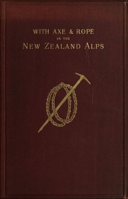 With Axe and Rope in the New Zealand Alps