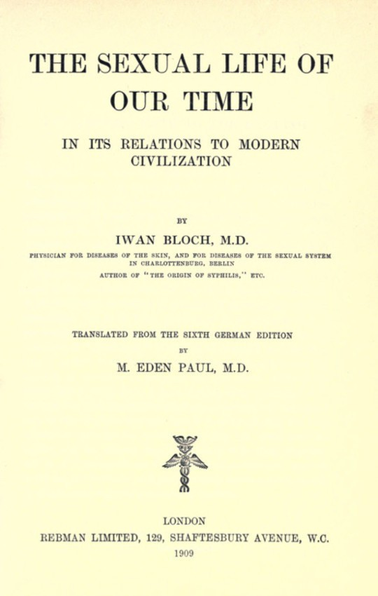 The Sexual Life of our Time in its Relations to Modern Civilization Translated from the Sixth German Edition