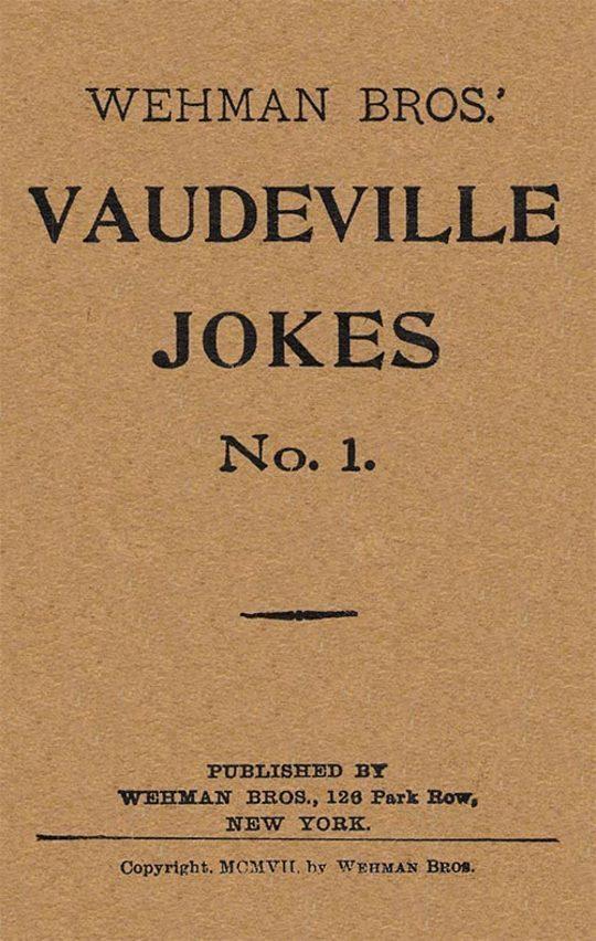 Wehman Bros.' Vaudeville Jokes No. 1.