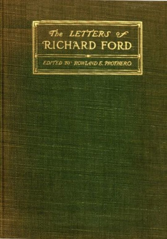 The letters of Richard Ford, 1797-1858