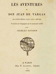 Les aventures de Don Juan de Vargas, racontées par lui-même Traduites de l'espagnol sur le manuscrit inédit par Charles Navarin