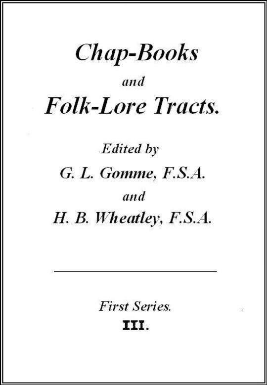Chap-Books and Folk-Lore Tracts (Vol. III)