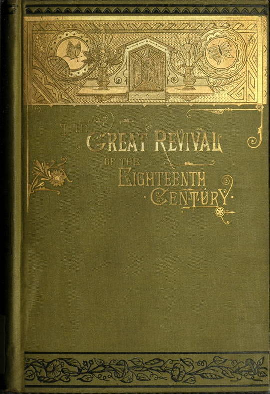 The Great Revival of the Eighteenth Century: with a supplemental chapter on the revival in America
