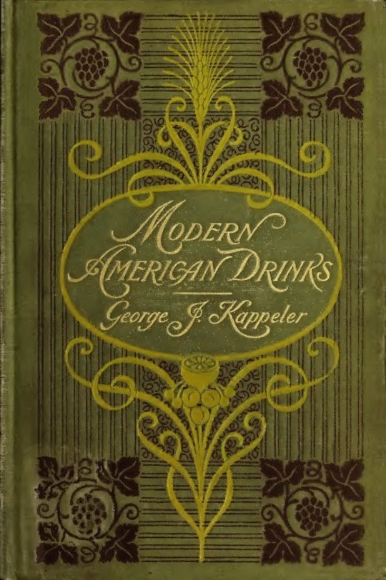 Modern American Drinks How to Mix and Serve All Kinds of Cups and Drinks