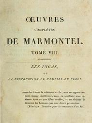 Œuvres complètes de Marmontel, tome 8 Les Incas, ou la destruction de l'empire du Pérou