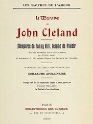 L'oeuvre de John Cleland: Mémoires de Fanny Hill, femme de plaisir Introduction, essai bibliographique par Guillaume Apollinaire