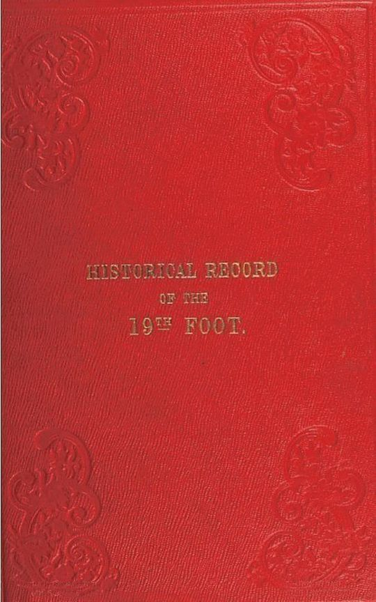 Historical Record of the Nineteenth or The First Yorkshire North Riding Regiment of Foot Containing an account of the formation of the regiment in 1688, and of its subsequent services to 1848