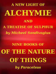 A New Light of Alchymie Taken out of the Fountaine of Nature, and Manuall Experience.  Etc.