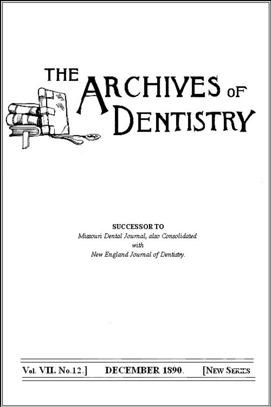 The Archives of Dentistry, Vol. VII, No. 12, December 1890