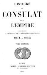 Histoire du Consulat et de l'Empire, (Vol. 12 / 20) faisant suite à l''Histoire de la Révolution Française'
