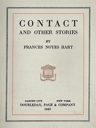 "Contact and Other Stories ""Contact!""—There Was a Lady—Long Distance—Philip the Gay—Green Gardens—Delilah—Her Grace—The Honourable Tony"