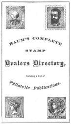 Baum's Complete Stamp Dealers Directory Containing a Complete List of All Dealers in the United States, Together with the Principal Ones of Europe, and a List of Philatelic Publications