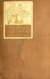 The Diary of Delia Being a Veracious Chronicle, with Some Side-Lights on the Parlour