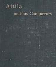 Attila and His Conquerors A Story of the Days of St. Patrick and St. Leo the Great