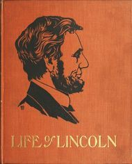 The Life of Abraham Lincoln For Young People Told in Words of One Syllable