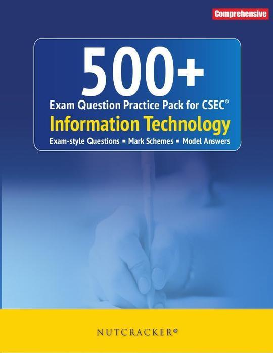 500+ Exam Question Practice Pack for CSEC: Information Technology