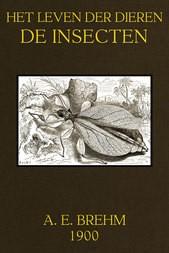 Het Leven der Dieren, Deel 3, Hoofdstuk 4 / De Insecten