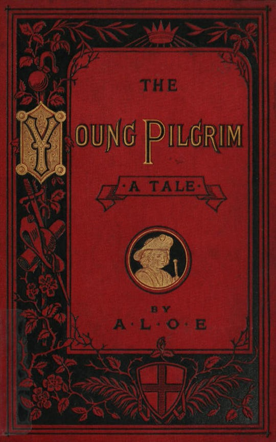 "The Young Pilgrim / A Tale Illustrative of ""The Pilgrim's Progress"""