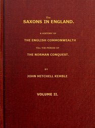 The Saxons in England,  Vol 2 (of 2) / A History of the English Commonwealth till the Period of / the Norman conquest