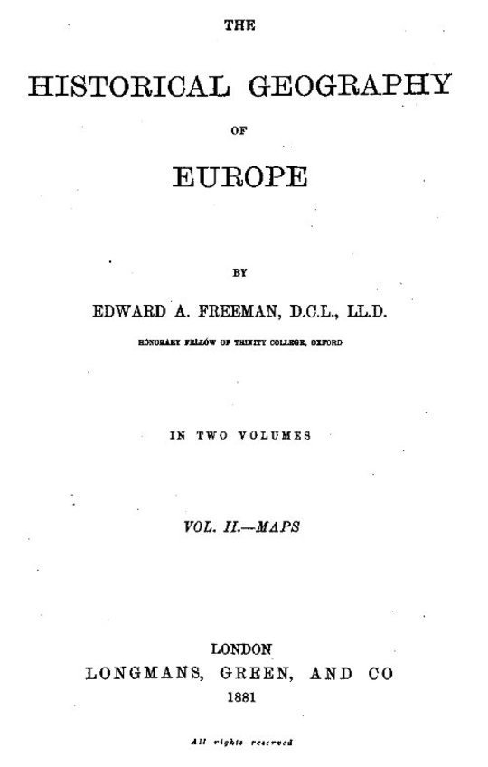 The Historical Geography of Europe. / Vol. II.—Maps.
