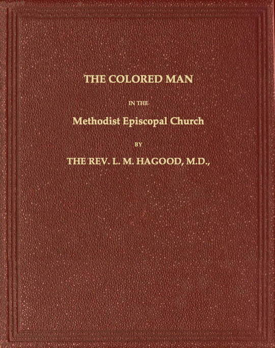 The Colored Man in the Methodist Episcopal Church