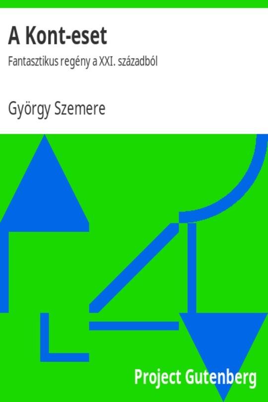 A Kont-eset / Fantasztikus regény a XXI. századból