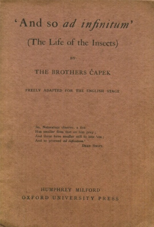 'And So Ad Infinitum' (The Life of the Insects) / An Entomological Review, in Three Acts, a Prologue and an Epilogue