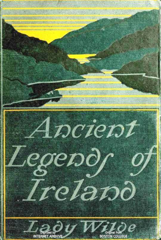 Ancient legends, Mystic Charms & Superstitions of Ireland / With sketches of the Irish past