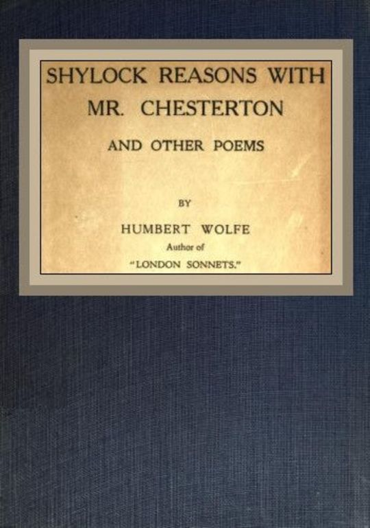 Shylock reasons with Mr. Chesterton / And other poems