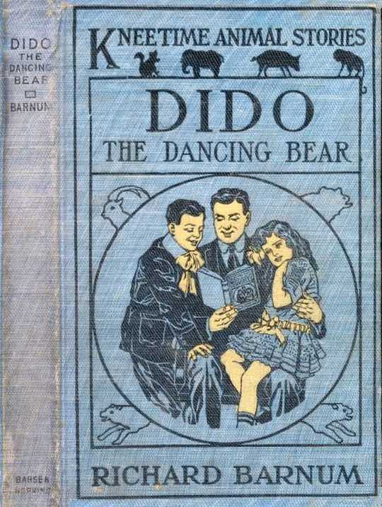 Dido, the Dancing Bear / His Many Adventures