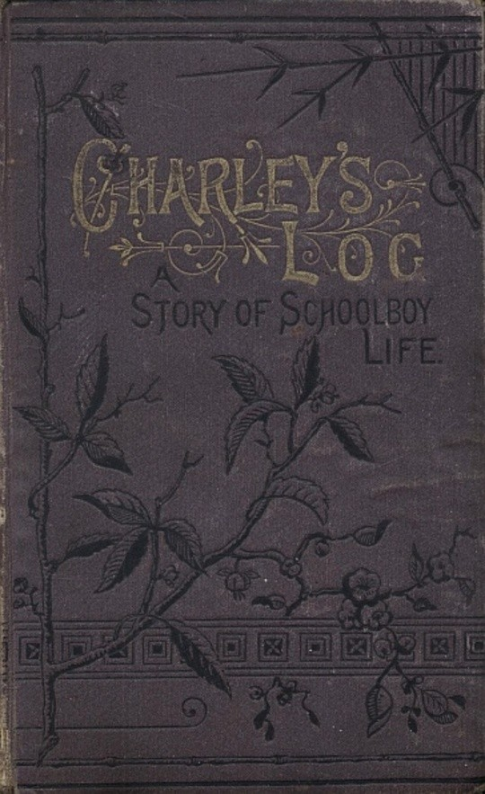 Charley's Log / A Story of Schoolboy Life