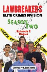 Lawbreakers Elite Crimes Division: Season Two Episode 2 Rogue