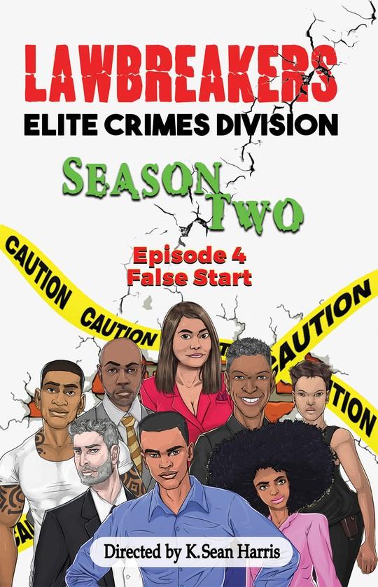 Lawbreakers Elite Crimes Division: Season Two Episode 4 False Start