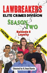 Lawbreakers Elite Crimes Division: Season Two Episode 5 Loyalty