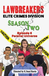 Lawbreakers Elite Crimes Division: Season Two Episode 6 Parallel Universe