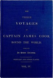 The Three Voyages of Captain Cook Round the World. Vol. IV. Being the Second of the Second Voyage.