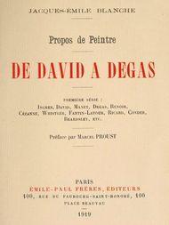 Propos de peintre, première série: de David à Degas / Ingres, David, Manet, Degas, Renoir, Cézanne, Whistler, / Fantin-Latour, Ricard, Conder, Beardsley, etc. Préface par / Marcel Proust