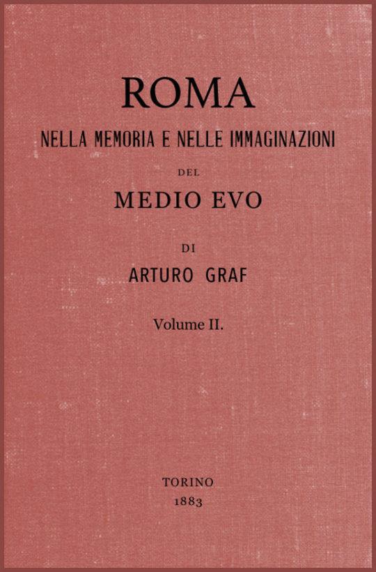 Roma nella memoria e nelle immaginazioni del Medio Evo vol. II