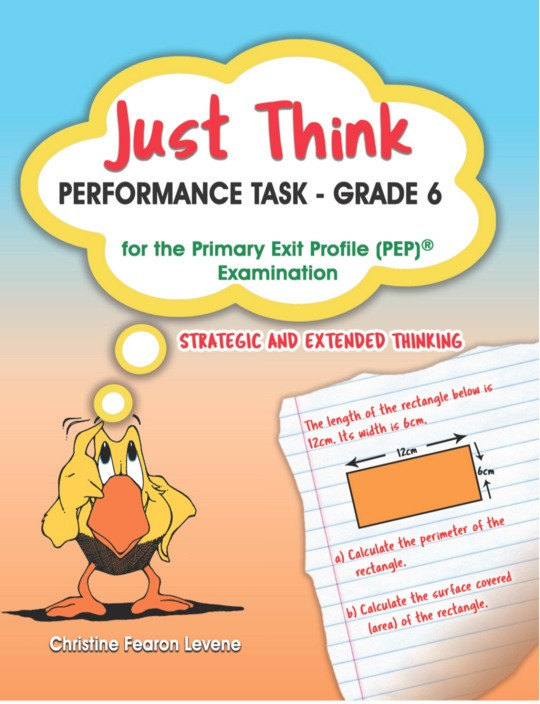 Just Think Performance Task - Grade 6 for the Primary Exit Profile PEP Examination