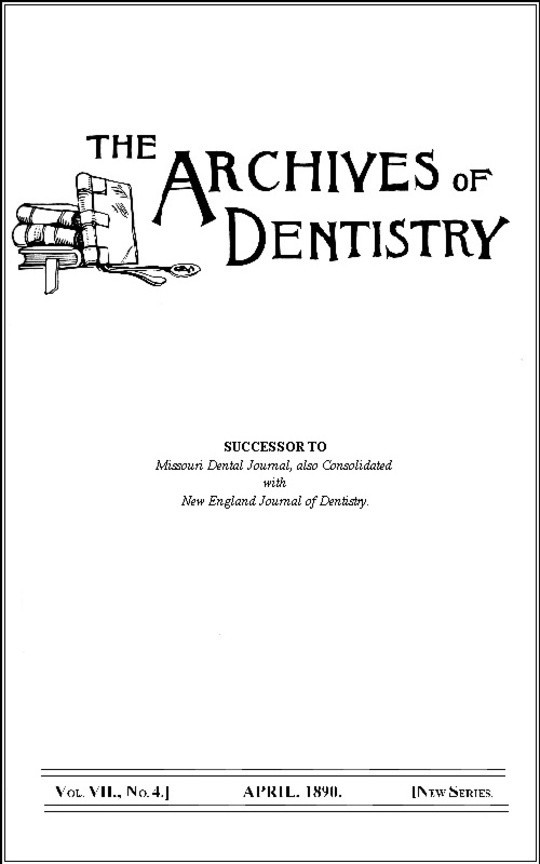 The Archives of Dentistry, Vol. VII, No. 4, April 1890