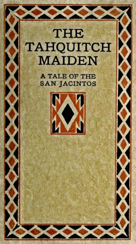 The Tahquitch Maiden: a Tale of the San Jacintos